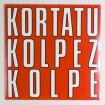 LP Kortatu - Kolpez Kolpe
