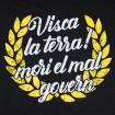 Samarreta negra Visca la terra! Mori el mal govern