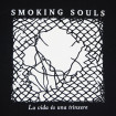Samarreta Smoking Souls La vida és una trinxera